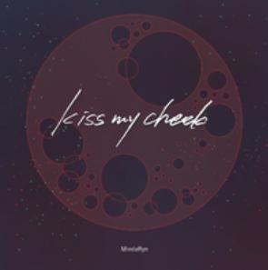 kiss my cheek