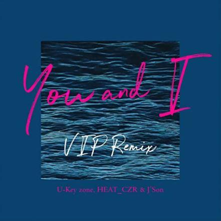 You and I (VIP Remix)